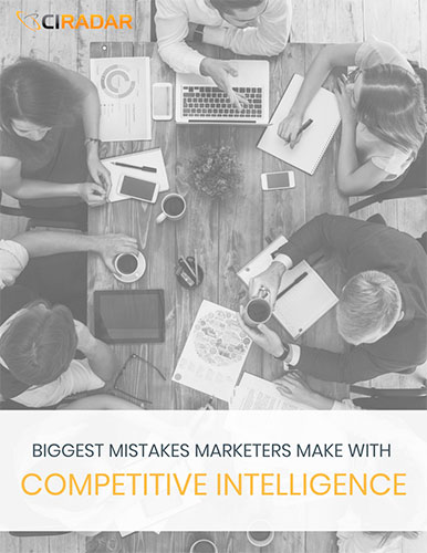 Biggest Mistakes Marketers Make with Competitive Intelligence